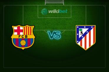 Барселона – Атлетико Мадрид: прогноз и коэффициенты на матч чемпионата Испании